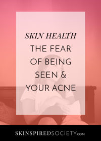 Fear of Being Seen and Acne