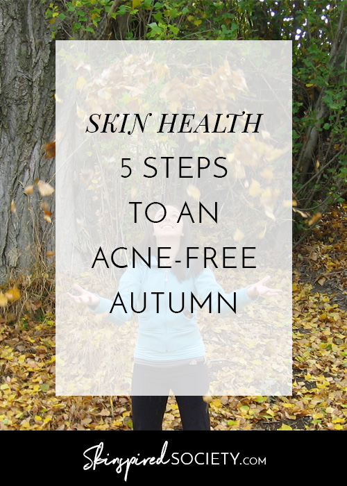 5 Steps to an Acne Free Autumn